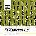 Ein Kind unserer Zeit Hörbuch von Ödön von Horváth Gesprochen von: Raphael von Bargen