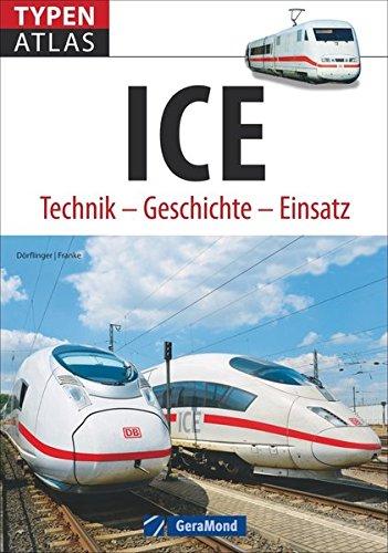 Typenatlas ICE: Technik – Geschichte – Einsatz