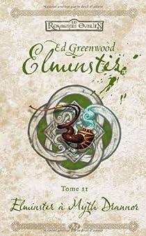 Elminster, tome 2 : Elminster à Myth Drannor par Greenwood