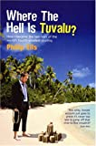 Where the Hell Is Tuvalu, Philip Ells, 0753511304