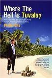 Where the Hell Is Tuvalu, Philip Ells, 0753511304