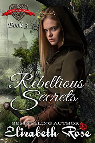 Rebellious Secrets (Secrets of the Heart Series Book 3)