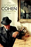 The Remarkable Life of Leonard Cohen, Anthony Reynolds, 1849381380