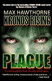 Kronos Rising: Plague: Volume 3