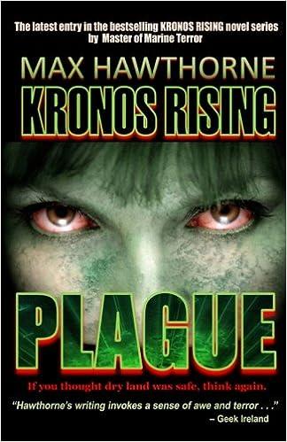 Kronos Rising Plague Volume 3 Max Hawthorne 9780692805640 Amazon Books