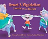 Howard B. Wigglebottom Learns about Bullies, Howard Binkow, 0971539030