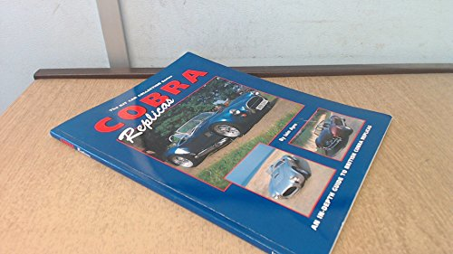 Cobra Replicas: An In-depth Guide to British Cobra Replicas (Kit Car Collection) (Cobra Cars)