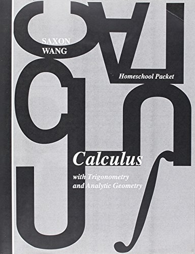 Home Study Packet for Calculus with Trigonometry and Analytic Geometry