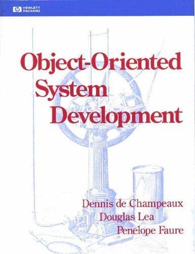 Object-Oriented System Development by Dennis deChampeaux (1993-06-10)