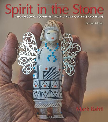 Spirit in the Stone: A Handbook of Southwest Indian Animal Carvings and Beliefs, 2nd Edition