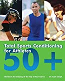 Product review for Total Sports Conditioning for Athletes 50+: Workouts for Staying at the Top of Your Game
