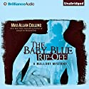 The Baby Blue Rip-Off: A Mallory Novel, Book 1 Audiobook by Max Allan Collins Narrated by Dan John Miller