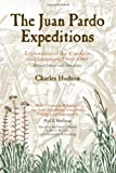 img - for The Juan Pardo Expeditions: Exploration of the Carolinas and Tennessee, 1566-1568 (Classics in Southeastern Archaeology) book / textbook / text book