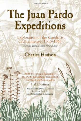 The Juan Pardo Expeditions: Exploration of the Carolinas and Tennessee, 1566-1568 (Classics in Southeastern - Tennessee Apex