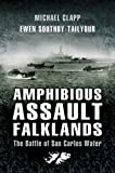 Amphibious Assault Falklands: The Battle of San Carlos Water by Michael Clapp (2007-02-15)