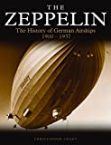 The Zeppelin: The History of German Airships 1900–1937 (Golden Age of Travel)