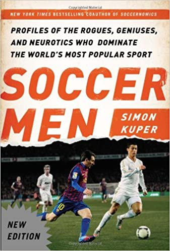 Amazon com: Soccer Men: Profiles of the Rogues, Geniuses