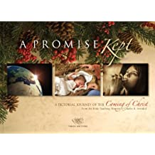 A Promise Kept: A Pictorial Journey of the Coming of Christ