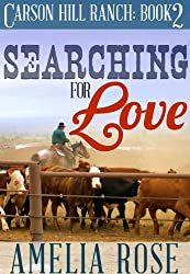 Searching For Love (Contemporary Cowboy Romance) (Carson Hill Ranch Book 2)