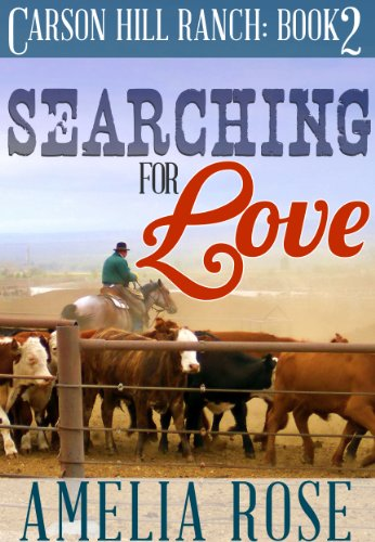 - Searching For Love (Contemporary Cowboy Romance) (Carson Hill Ranch Book 2)