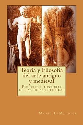 Teoría y Filosofía del arte antiguo y medieval: Fuentes e historia ...