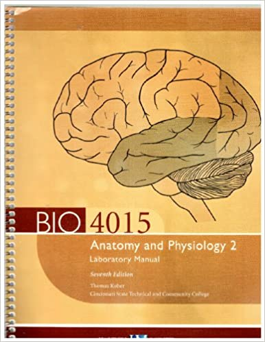 BIO 4015 Anatomy and Physiology 2 Laboratory Manual, 7e, Cincinnati ...