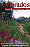 Colorado's Newest and Best Wildflower Hikes, Pamela Irwin, 1565795970