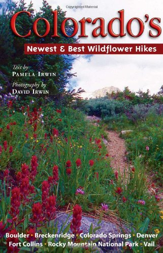 - Colorado's Newest & Best Wildflower Hikes