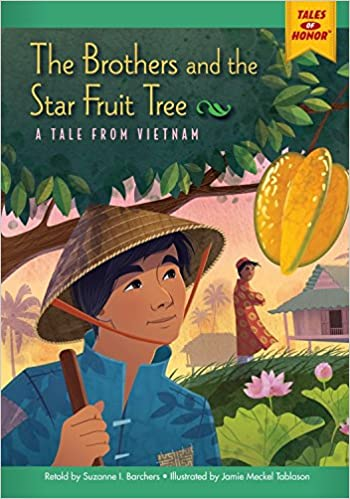 The Brothers and the Star Fruit Tree: A Tale from Vietnam (Tales of Honor)