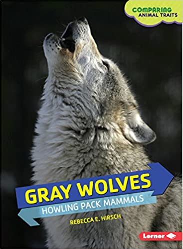 Gray Wolves: Howling Pack Mammals Comparing Animal Traits: Amazon ...