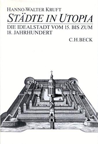 Price comparison product image Stadte in Utopia: Die Idealstadt vom 15. bis zum 18. Jahrhundert zwischen Staatsutopie und Wirklichkeit (German Edition)