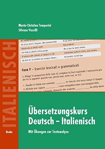 Übersetzungskurs Deutsch-Italienisch: Mit Übungen zur Textanalyse