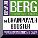 The Brainpower Booster: Seven Powerful Strategies For Becoming Smarter Audiobook by Howard Stephen Berg Narrated by Howard Stephen Berg