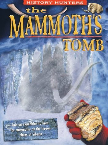 Read Online The Mammoth's Tomb (History Hunters) by Dougal Dixon (2003-07-17) pdf