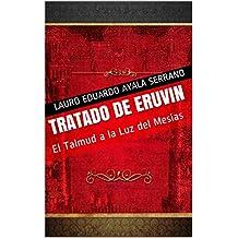 Tratado de Eruvin: El Talmud a la Luz del Mesías (Spanish Edition)