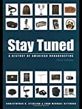 Stay Tuned: A History of American Broadcasting (Lea's Communication (Hardcover))