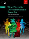 Time Pieces for Descant/Soprano Recorder, Volume 1: v. 1 (Time Pieces (ABRSM))