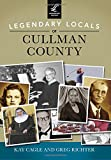 Legendary Locals of Cullman County, Kay Cagle and Greg Richter, 1467101621