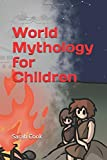 img - for World Mythology for Children (Book) book / textbook / text book