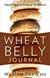 Wheat Belly Journal, William Davis, 1623360706