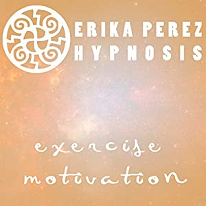 Motivacion Para Hacer Ejercicio Hipnosis [Exercise Motivation Hypnosis] Speech