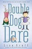 Double Dog Dare, Lisa Graff, 0399255168