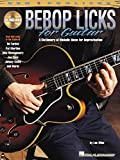 Bebop Licks for Guitar: A Dictionary of Melodic Ideas for Improvisation (REH Pro Licks)