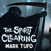 The Spirit Clearing: A Michael Talbot Adventure | Mark Tufo