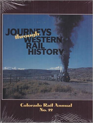 Journeys Through Western Rail History, Colorado Rail Annual No. 22