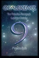 Opalescence: The Pleiadian Renegade Guide to Divinity by Maryann Rada (2012-08-08)