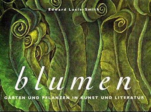 Blumen: Gärten und Pflanzen in Kunst und Literatur (Evergreen)
