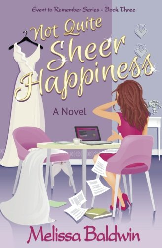 Not Quite Sheer Happiness (Event To Remember Series) (Volume 3)