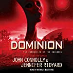 Dominion: The Chronicles of the Invaders, Book 3 | John Connolly,Jennifer Ridyard