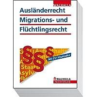 Ausländerrecht, Migrations- und Flüchtlingsrecht Ausgabe 2012: Textausgabe mit Online-Anbindung (Walhalla Gesetzestexte)